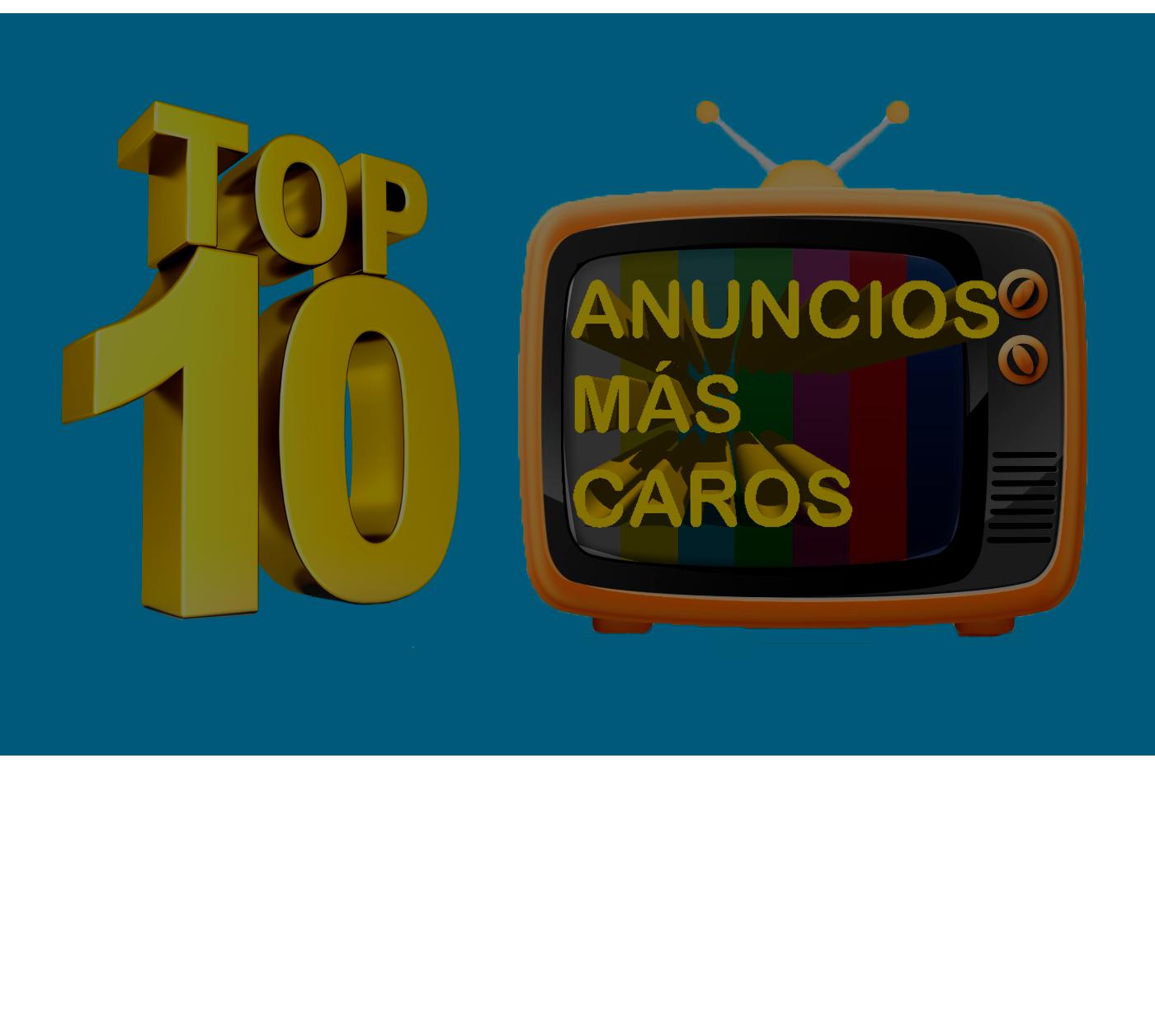 TOP 10 anuncios más caros